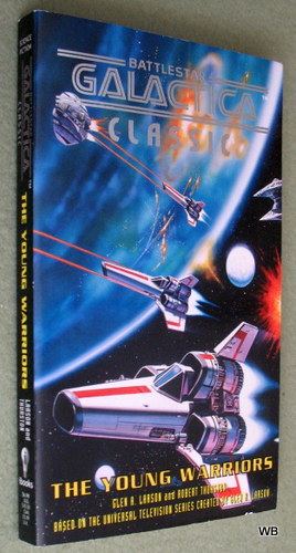 The Young Warriors (Battlestar Galactica Classic), Glen A. Larson & Robert Thurston