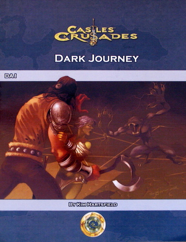 Dark Journey (Castles & Crusades DA1), Kim Hartsfield