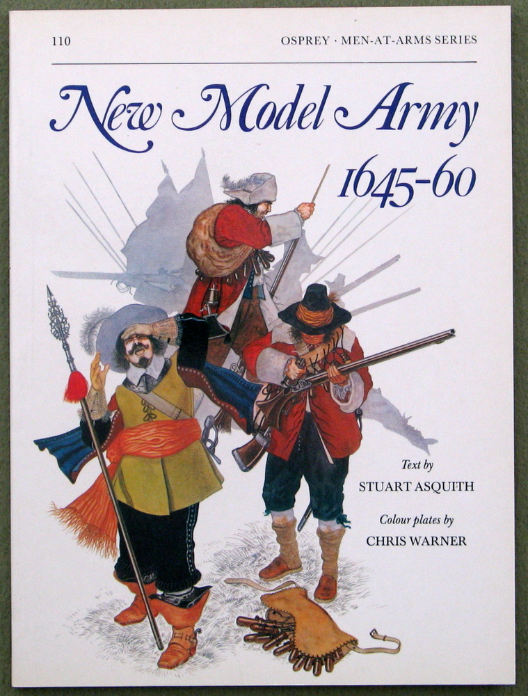 New Model Army 1645-60 (Men at Arms Series, 110), Stuart Asquith & Chris Warner