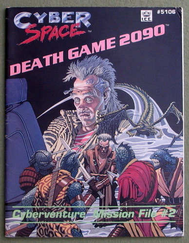 Death Game 2090: Cyberventure Mission File #2 (Cyberspace RPG)