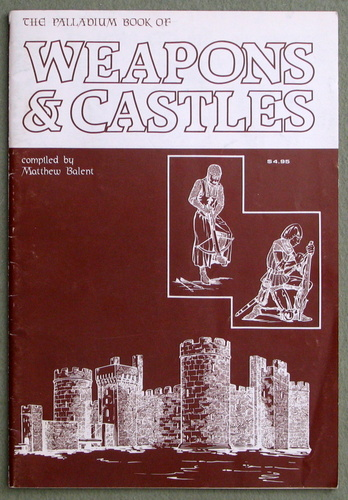 The Palladium Book of Weapons & Castles (1st edition), Matthew Balent