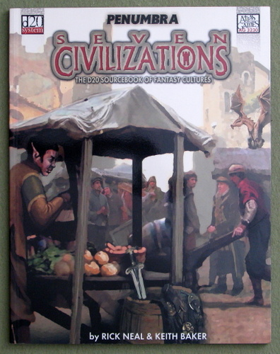 Seven Civilizations (Penumbra: D20 System), Rick Neal & Keith Baker