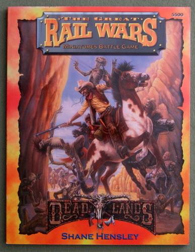 Great Rail Wars: Miniatures Battle Game (Deadlands), Shane Hensley