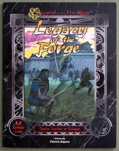 Legacy of the Forge (Legend of the Five Rings, B-2 Bushido Series), Patrick Kapera