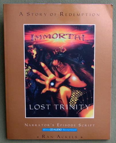 Immortal: Lost Trinity (Narrator's Episode Script), Ran Ackels