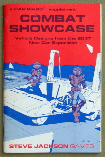 Combat Showcase: Vehicle Designs from the 2037 New Car Exposition (A Car Wars Supplement)