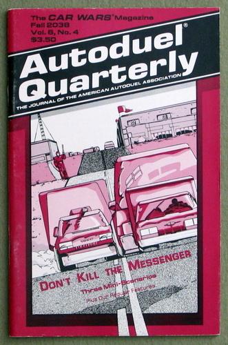 Autoduel Quarterly: Vol. 6, No. 4 (Car Wars)