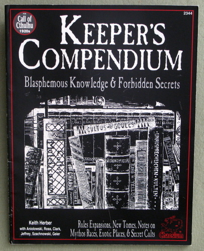 Keeper's Compendium: Blasphemous Knowledge & Forbidden Secrets (Call of Cthulhu Roleplaying Game), Keith Herber
