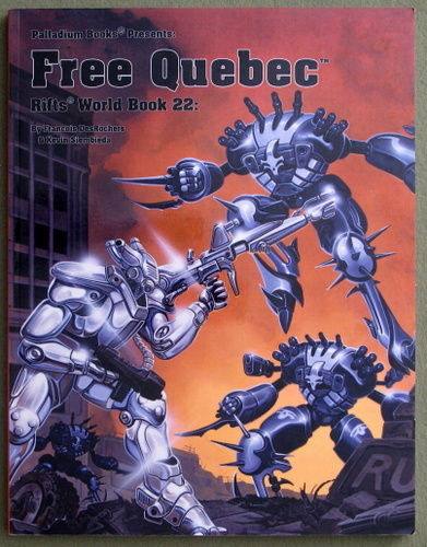 Rifts World Book 22: Free Quebec, Francois DesRochers & Kevin Siembieda