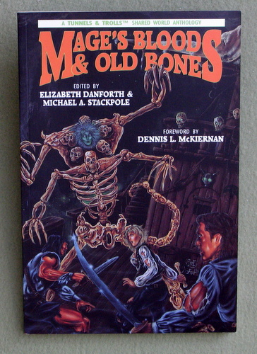 Mage's Blood & Old Bones: A Tunnels & Trolls Anthology, Elizabeth Danforth