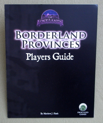 Borderland Provinces: Players Guide (The Lost Lands), Matthew J. Finch