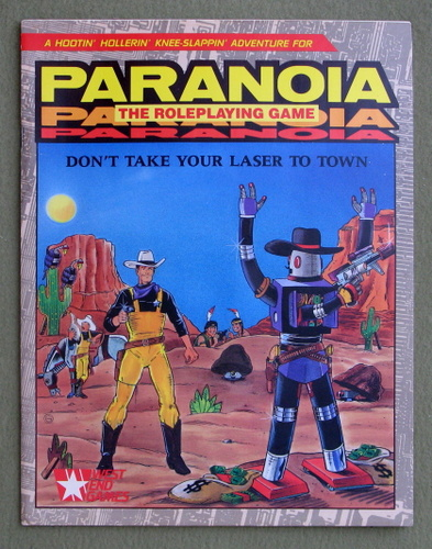 Don't Take Your Laser To Town (Paranoia Roleplaying Game)