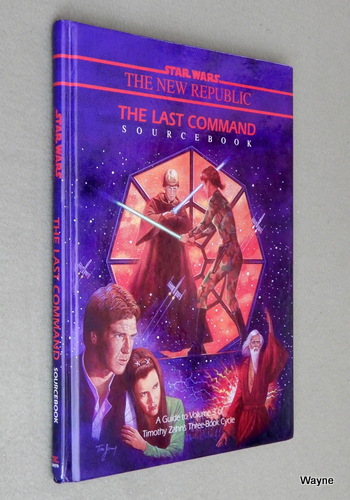 The Last Command Sourcebook: A Guide to Volume 3 of Timothy Zahn's Three-Book Cycle (Star Wars RPG), Eric Trautmann