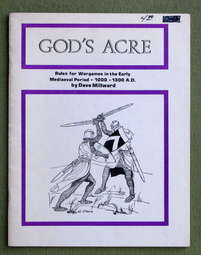 God's Acre: Rules for Wargames in the Early Mediaeval Period, 1000 - 1300 AD, Dave Millward