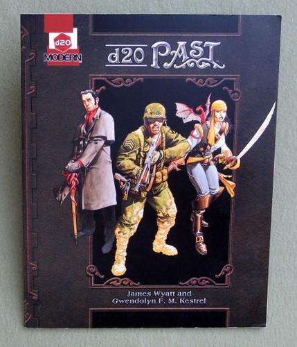 d20 Past: A d20 Modern Supplement, James Wyatt & Gwendolyn F.M. Kestrel