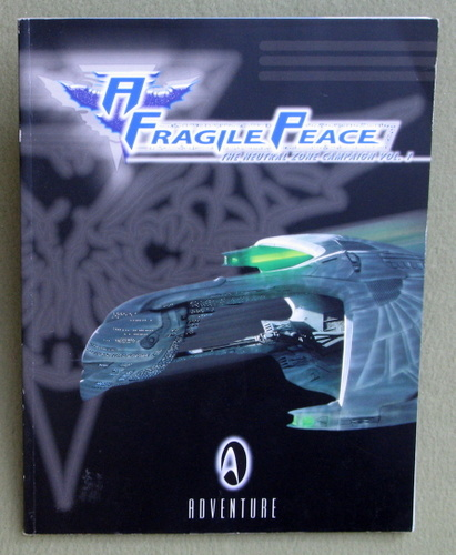 A Fragile Peace: The Neutral Zone Campaign (Star Trek Next Generation: Role Playing Game)