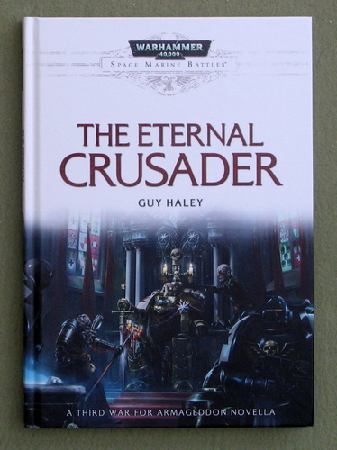 The Eternal Crusader (Warhammer 40,000: Space Marine Battles), Guy Haley