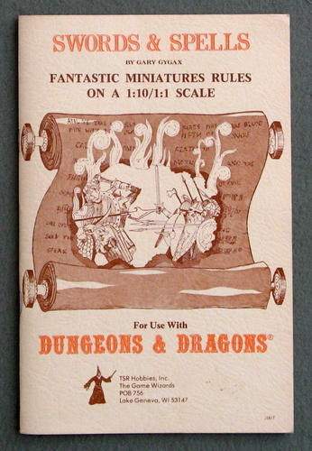 Swords & Spells: Fantastic Miniatures Rules on a 1:10/1:1 Scale (Dungeons & Dragons), Gary Gygax
