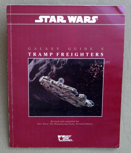 Tramp Freighters (Star Wars RPG, Galaxy Guide No. 6, Second Edition), Mark Rein-Hagen & Stewart Wieck & Eric Trautmann