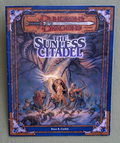 The Sunless Citadel (Dungeons & Dragons Adventure, 3rd Edition), Bruce Cordell