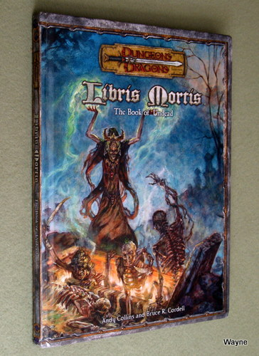 Libris Mortis: The Book of the Undead (Dungeons & Dragons: D20 system), Andy Collins & Bruce R. Cordell