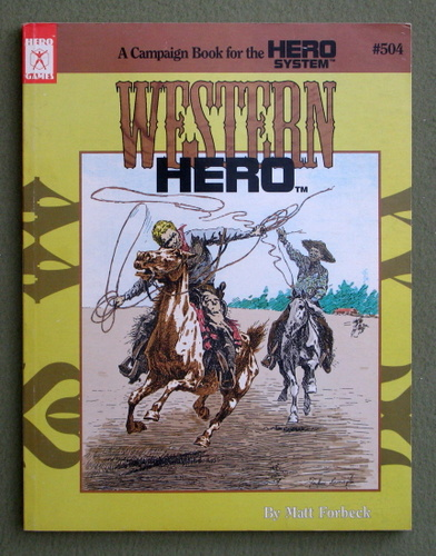 Western Hero: A Campaign Book for the Hero System, Matt Forbeck
