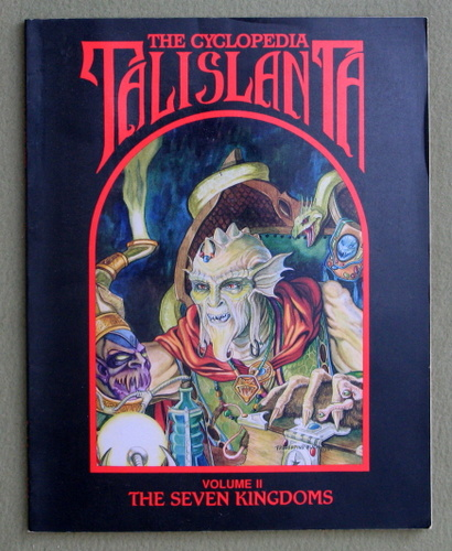 The Cyclopedia Talislanta, Vol. 2: The Seven Kingdoms