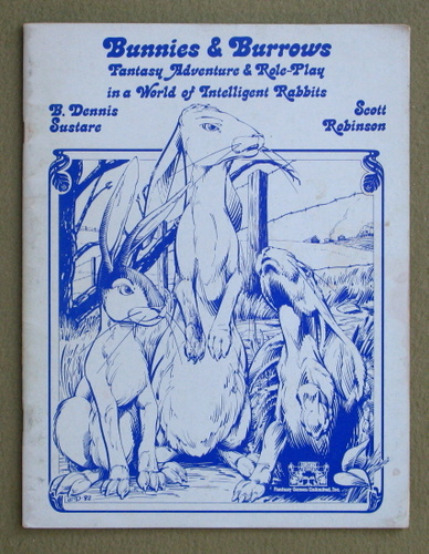 Bunnies & Burrows: Fantasy Adventure & Role-Play in a World of Intelligent Rabbits (2nd Edition), B. Dennis Sustare & Scott Robinson & Jeff Dee