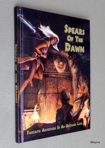 Spears of the Dawn: Fantastic Adventure in an Untamed Land