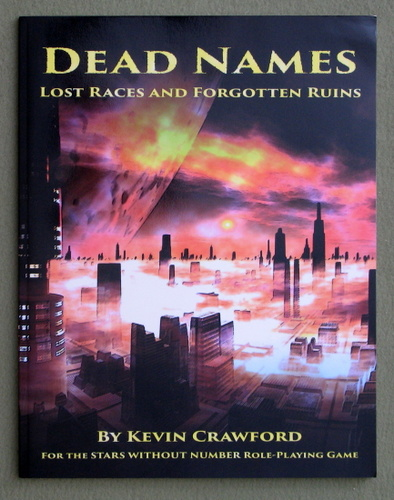 Dead Names: Lost Races and Forgotten Ruins (Stars Without Number), Kevin Crawford