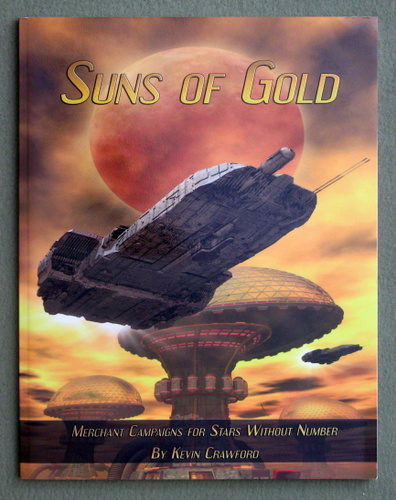 Suns of Gold: Merchant Campaigns (Stars Without Number), Kevin Crawford