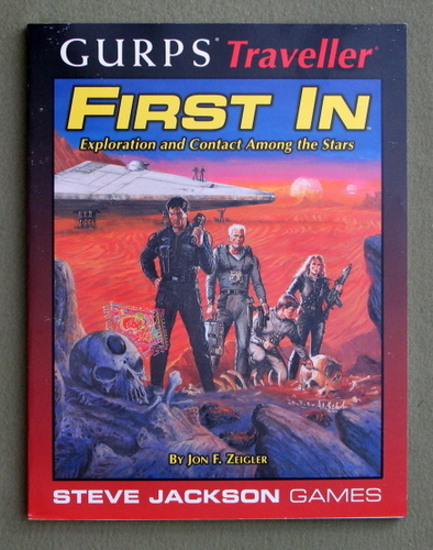 First In: Exploration and Contact Among the Stars (GURPS Traveller), Jon F. Zeigler
