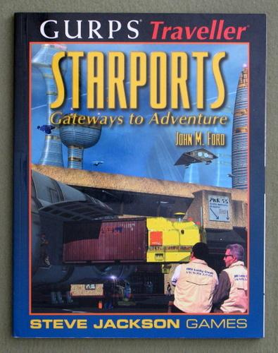 Starports: Gateways to Adventure (GURPS Traveller), John M. Ford