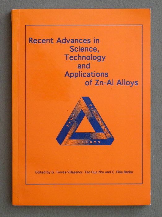 Recent Advances in Science, Technology and Applications of Zn-Al Alloys