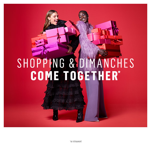 Dimanche & Shopping Come Together !