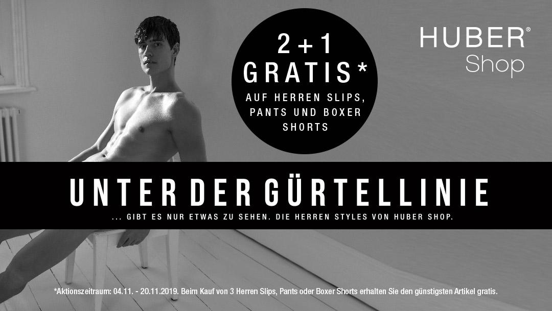"""HUBER Shop: 2+1 Aktion """"Unter der Gürtellinie""""*"""