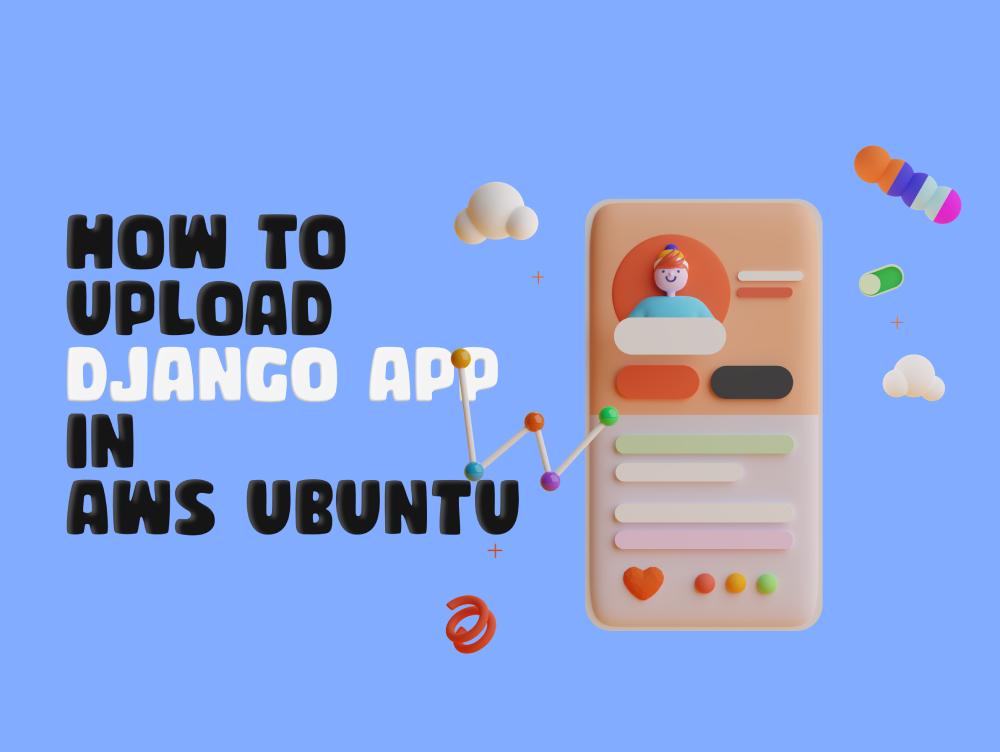How to upload Django App in AWS Ubuntu