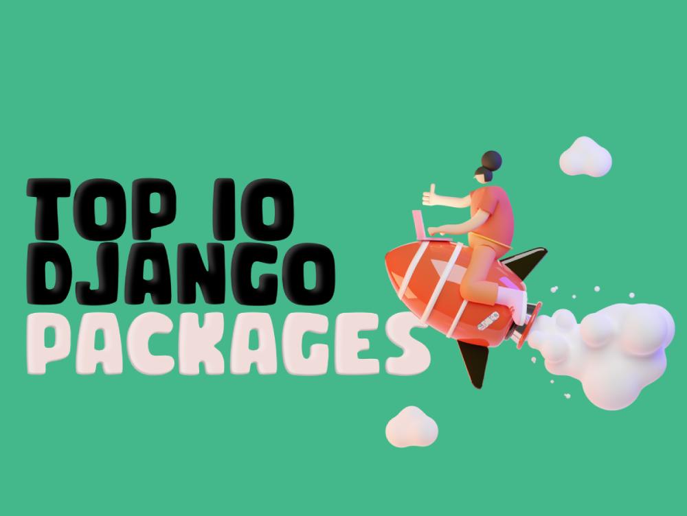 Top 10 Django Packages