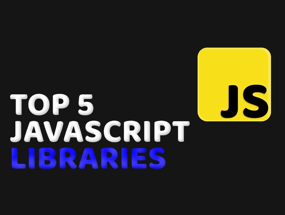 Top 5 Best Javascript Libraries
