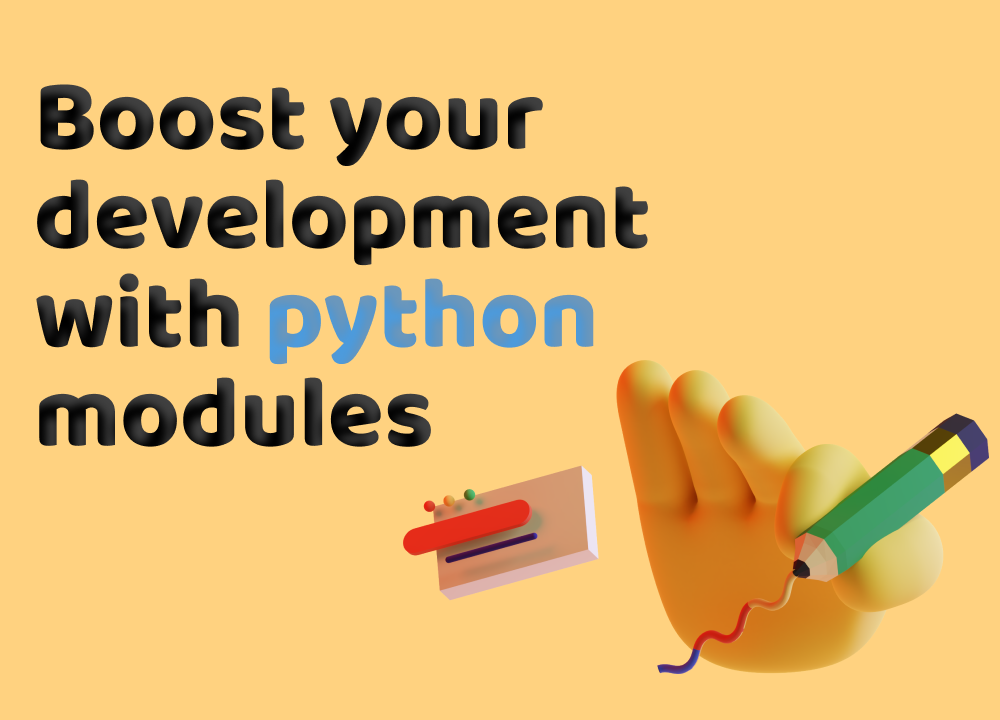 The Simple Guide to Python Modules and How They Can Boost Your Development Efforts