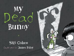 CBCA Short List 2016: My Dead Bunny by James Foley
