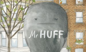 CBCA Short List 2016: Mr Huff by Anna Walker