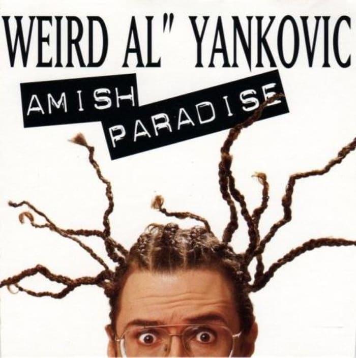"""""""Amish Paradise"""" by """"Weird Al"""" Yankovich"""