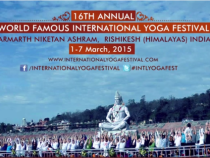16th Annual International Yoga Festival 2015 in Rishikesh – India