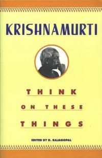 think on these things krishnamurti