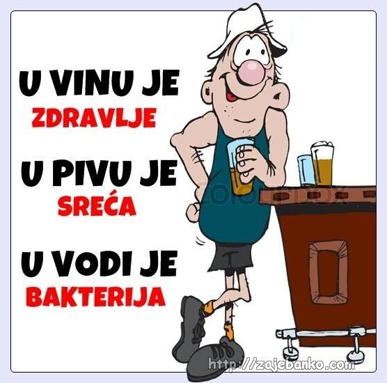 u vinu je zdravlje, u pivu je sreća, u vodi su bakterije