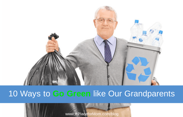 10 Ways to Go Green like Our Grandparents