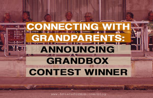 Connecting with Grandparents: Announcing Grandbox Contest Winner