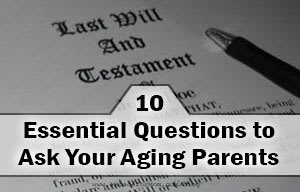 10 Essential Questions to Ask Your Aging Parents