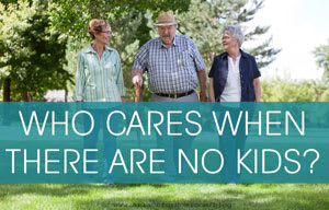 Who Cares When There Are No Kids